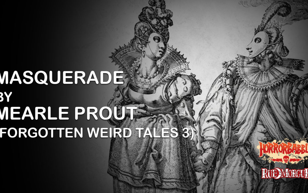 """HorrorBabble's Forgotten Weird Tales III Continues With Episode 5: """"Masquerade"""""""